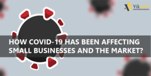 Covid-19 has been affecting Small Businesses